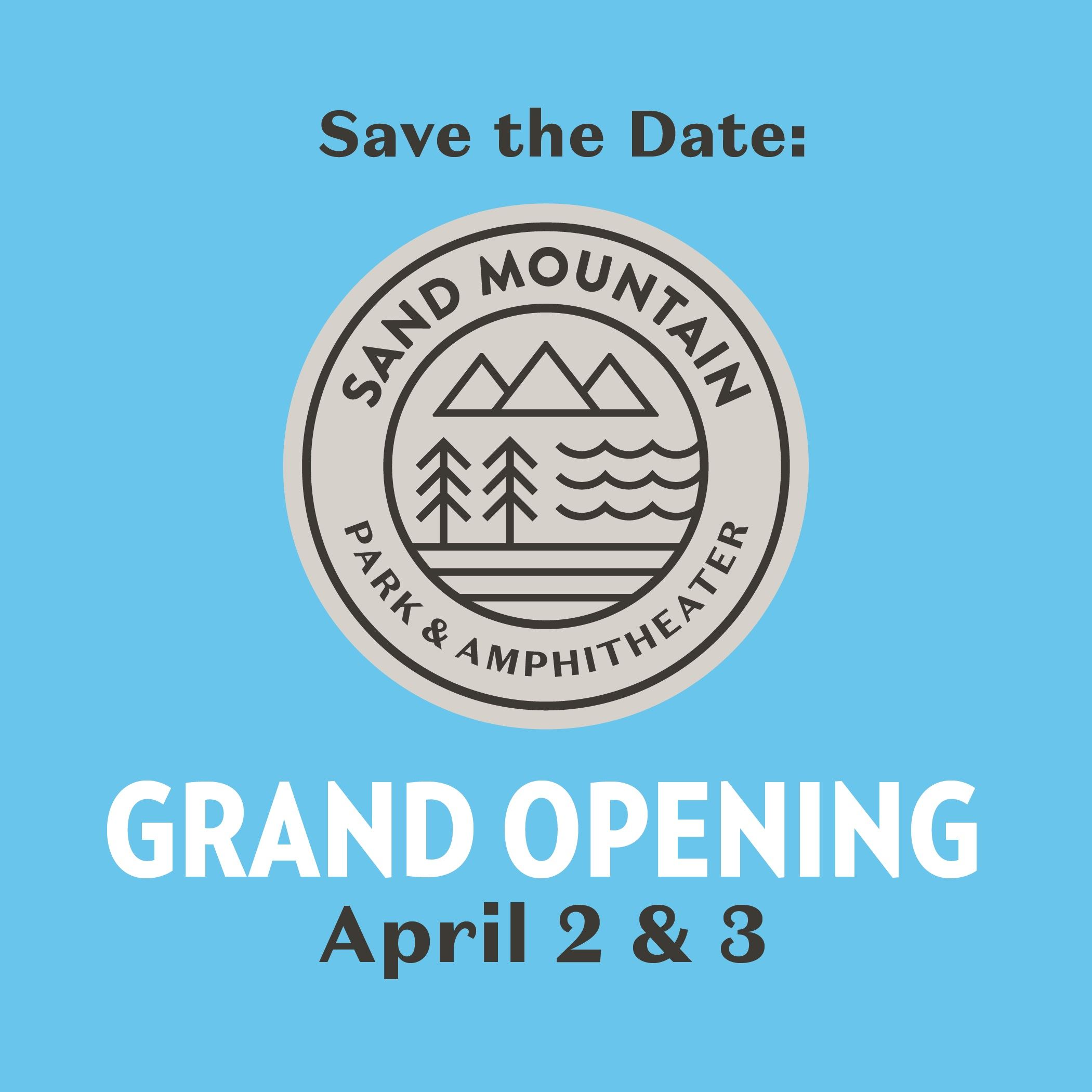 Save the Date Flyer for Sand Mountain Park's Grand Opening Event in Albertville April 2 & 3rd, 20